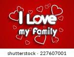 i love my family design vector...