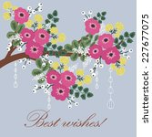 beautiful floral greeting card... | Shutterstock .eps vector #227677075