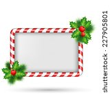 Candy Cane Frame With Holly...