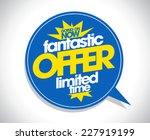 fantastic offer speech bubble... | Shutterstock .eps vector #227919199