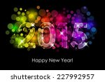 happy new year   2015 colorful... | Shutterstock . vector #227992957