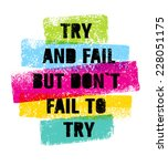 Try And Fail But Don T Fail T...