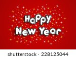 happy new year greeting card... | Shutterstock .eps vector #228125044