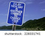 Every New Day Is Another Chanc...