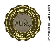 superior scotch whisky grunge... | Shutterstock .eps vector #228581005