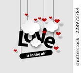 valentine's day heart and love... | Shutterstock .eps vector #228972784