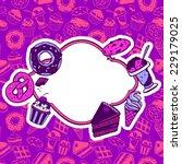 dessert menu  banner with sweet ... | Shutterstock .eps vector #229179025