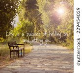 Small photo of Life is a Balance of Holding on and Letting Go / Inspirational Quote Wallpaper Poster Typography Design