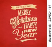 we wish you merry christmas and ... | Shutterstock . vector #229524469