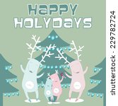happy holidays greeting card... | Shutterstock .eps vector #229782724
