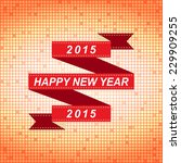 happy new year 2015 red ribbon...   Shutterstock .eps vector #229909255
