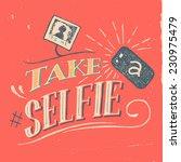 take a selfie vintage...   Shutterstock .eps vector #230975479