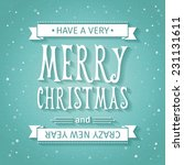 greeting card. merry christmas... | Shutterstock .eps vector #231131611