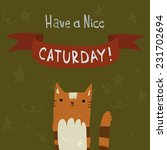 cat's saturday postcard. the... | Shutterstock .eps vector #231702694