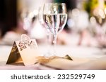wedding table. close up of wine ... | Shutterstock . vector #232529749