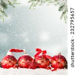 christmas decoration on snow... | Shutterstock . vector #232795657