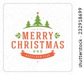 christmas retro typography and... | Shutterstock .eps vector #232918699