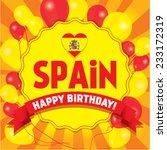 happy birthday spain   happy... | Shutterstock .eps vector #233172319