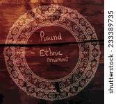 ethnic round frame  floral... | Shutterstock .eps vector #233389735