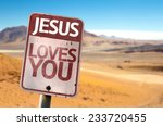 Jesus Loves You Sign With A...