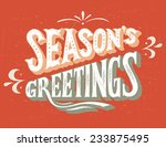 seasons greetings vintage hand... | Shutterstock .eps vector #233875495