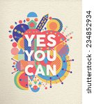 yes you can colorful... | Shutterstock .eps vector #234852934