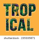 tropical   a jungle font filled ... | Shutterstock .eps vector #235335871