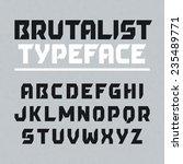 brutalist typeface  alphabet.... | Shutterstock .eps vector #235489771