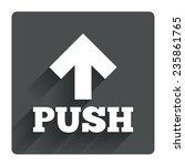 push action sign icon. press...