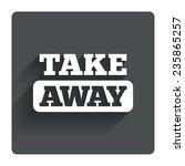 take away sign icon. takeaway...