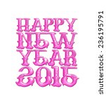happy new year 2015 text in 3d... | Shutterstock . vector #236195791