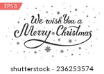 we wish you a merry christmas   ... | Shutterstock .eps vector #236253574