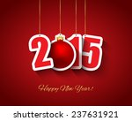 2015 new year background.... | Shutterstock . vector #237631921