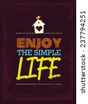 enjoy the simple life... | Shutterstock .eps vector #237794251