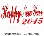 new year  closeup on 2015 ... | Shutterstock . vector #237818989