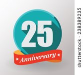 25 anniversary  label with... | Shutterstock .eps vector #238389235