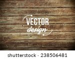 vector old grunge wood... | Shutterstock .eps vector #238506481
