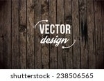 vector wood texture. background ... | Shutterstock .eps vector #238506565