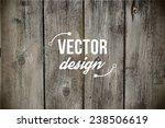 vector old grunge wood... | Shutterstock .eps vector #238506619