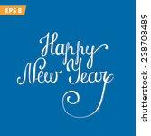 happy new year   vector... | Shutterstock .eps vector #238708489