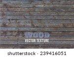 vector old grunge wood... | Shutterstock .eps vector #239416051
