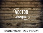 vector wood texture. background ... | Shutterstock .eps vector #239440924