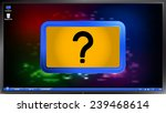 question mark on the screen... | Shutterstock .eps vector #239468614