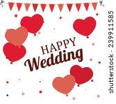 wedding design over white...   Shutterstock .eps vector #239911585