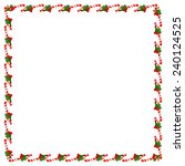 christmas frame with holly... | Shutterstock .eps vector #240124525