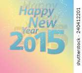 new year 2015 and confetti with ...   Shutterstock . vector #240412201