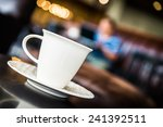 coffee cup in coffee shop  ... | Shutterstock . vector #241392511