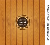 vector wooden texture  can be... | Shutterstock .eps vector #241899529