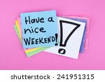 have a nice weekend note | Shutterstock . vector #241951315