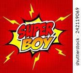 superboy. | Shutterstock .eps vector #242119069